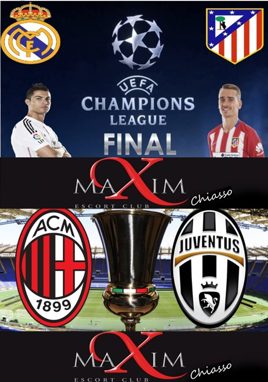 ITALIAN CUP FINAL AND CHAMPIONS LEAGUE CLUB @MAXIM